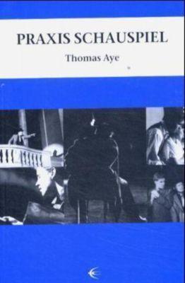 Praxis Schauspiel, Thomas Aye