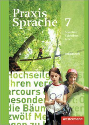 Praxis Sprache, Ausgabe 2010 für Realschulen und Gesamtschulen: Klasse 7, Arbeitsheft