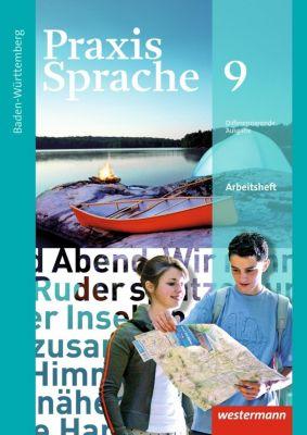 Praxis Sprache, Differenzierende Ausgabe 2015 für Baden-Württemberg: 9. Klasse, Arbeitsheft