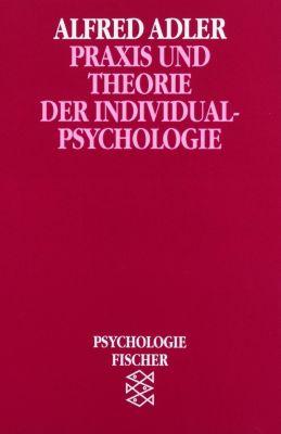 Praxis und Theorie der Individualpsychologie, Alfred Adler