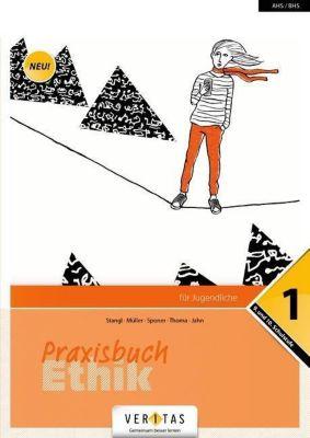 Praxisbuch Ethik - 9. und 10. Schulstufe