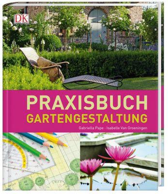 Praxisbuch Gartengestaltung, Gabriella Pape, Isabelle van Groeningen
