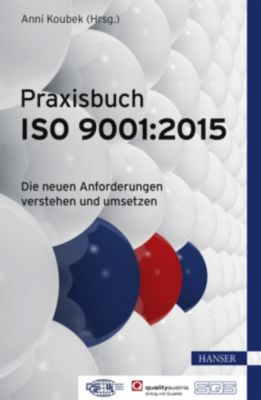 Praxisbuch ISO 9001:2015, Anni Koubek