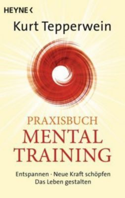 Praxisbuch Mental-Training, Kurt Tepperwein
