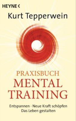 Praxisbuch Mental-Training, Kurt Tepperwein