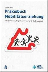 Praxisbuch Mobilitätserziehung, Philipp Spitta