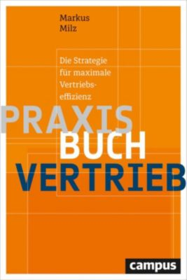 Praxisbuch Vertrieb, Markus Milz