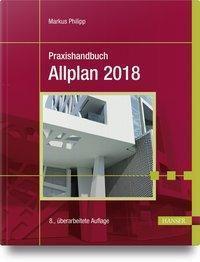 Praxishandbuch Allplan 2018, Markus Philipp