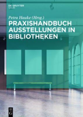 Praxishandbuch Ausstellungen in Bibliotheken