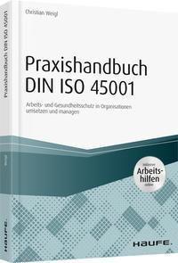 Praxishandbuch DIN ISO 45001, Christian Weigl