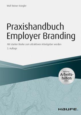 Praxishandbuch Employer Branding - inklusive Arbeitshilfen online, Wolf Reiner Kriegler