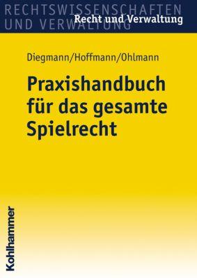 Praxishandbuch für das gesamte Spielrecht, Heinz Diegmann, Christof Hoffmann, Wolfgang Ohlmann