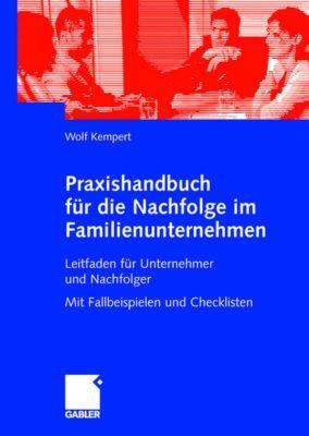 Praxishandbuch für die Nachfolge im Familienunternehmen, Wolf Kempert