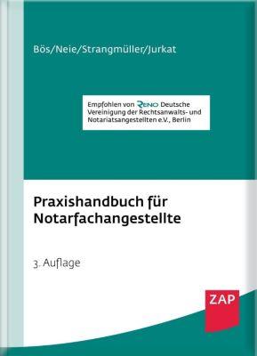 Praxishandbuch für Notarfachangestellte, Bernd Bös, Jens Neie, Helmut Strangmüller, Martin Jurkat