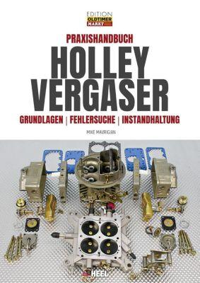 Praxishandbuch Holley Vergaser - Mike Mavrigian |