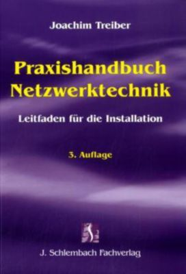 Praxishandbuch Netzwerktechnik, Joachim Treiber