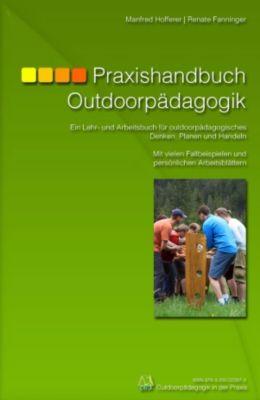 Praxishandbuch Outdoorpädagogik, Manfred Hofferer, Renate Fanninger