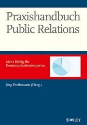 Praxishandbuch Public Relations, Jörg Forthmann