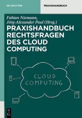 Praxishandbuch Rechtsfragen des Cloud Computing