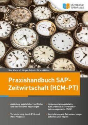 Praxishandbuch SAP-Zeitwirtschaft (HCM-PT), Udo Walsch, Jürgen Schmitz, Lars Möller