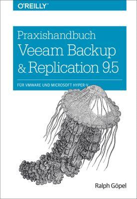 Praxishandbuch Veeam Backup & Replication 9.5, Ralph Göpel