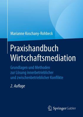 Praxishandbuch Wirtschaftsmediation, Marianne Koschany-Rohbeck