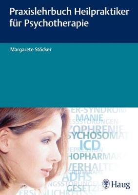 Praxislehrbuch Heilpraktiker für Psychotherapie, Margarete Stoecker