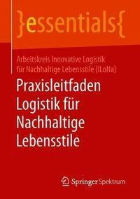 Praxisleitfaden nachhaltige Logistik für nachhaltige Lebensstile, Arbeitskreis Innovative Logistik für Nachhaltige Lebensstile (ILoNa)