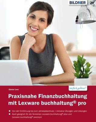 Praxisnahe Finanzbuchhaltung mit Lexware buchhaltung® pro, Günter Lenz