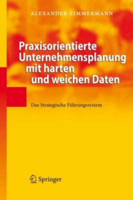 Praxisorientierte Unternehmensplanung mit harten und weichen Daten, Alexander Zimmermann