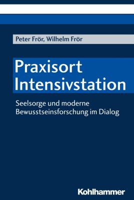 Praxisort Intensivstation, Peter Frör, Wilhelm Frör