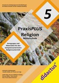 PraxisPLUS Religion Mittelschule Jahrgangsstufe 5, m. CD-ROM, Claudia Schäble, Thomas van Vugt, Judith König, Rosanna Mühlbach-Griebel, Christian Müller, Petra Schmitt, Trun