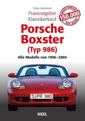 Praxisratgeber Klassikerkauf Porsche Boxster (Typ 986), Tobias Zoporowski