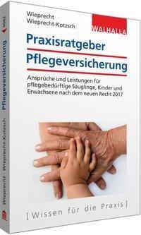 Praxisratgeber Pflegeversicherung, André Wieprecht, Annett Wieprecht-Kotzsch