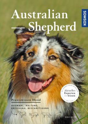 Praxiswissen Hund: Australian Shepherd, Rike Geist
