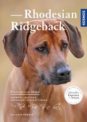 Praxiswissen Hund: Rhodesian Ridgeback, Claudia Körner