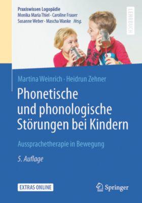 Praxiswissen Logopädie: Phonetische und phonologische Störungen bei Kindern, Heidrun Zehner, Martina Weinrich