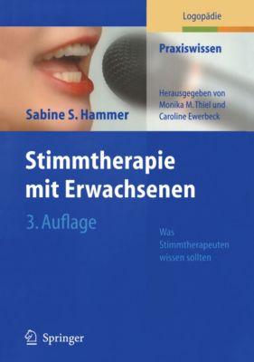 Praxiswissen Logopädie: Stimmtherapie mit Erwachsenen, Sabine S. Hammer