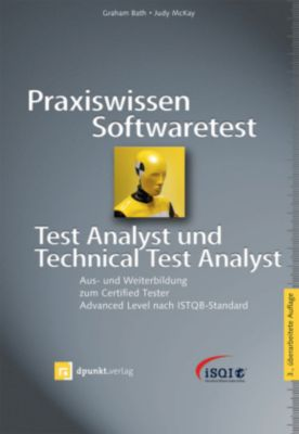 Praxiswissen Softwaretest Test Analyst und Technical Test Analyst, Graham Bath, Judy McKay
