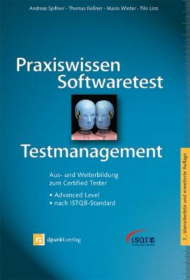 Praxiswissen Softwaretest - Testmanagement, Andreas Spillner, Thomas Roßner, Mario Winter, Tilo Linz