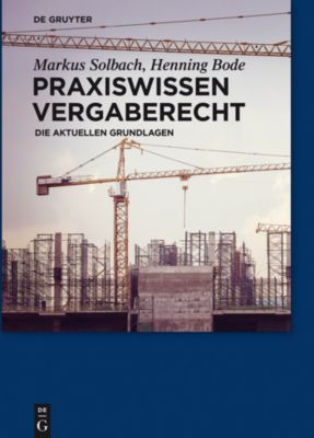 Praxiswissen Vergaberecht, Henning Bode, Markus Solbach