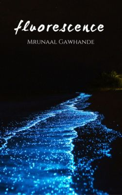 Pray For Rain: Fluorescence, Mrunaal Gawhande