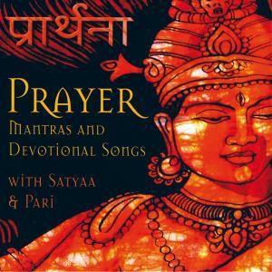 Prayer, Satyaa & Pari