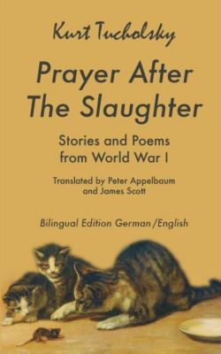 Prayer After the Slaughter - Kurt Tucholsky |