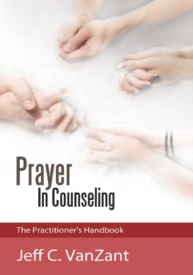 Prayer in Counseling, Jeff C. VanZant