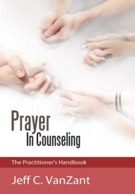 Prayer in Counseling, Jeff C. VanZant