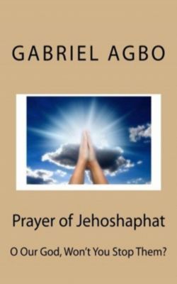 Prayer of Jehoshaphat, Gabriel Agbo