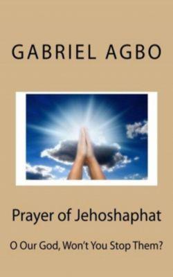 Prayer of Jehoshaphat, Gabriel Agbo