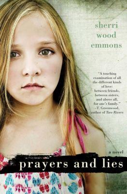 Prayers and Lies, Sherri Wood Emmons