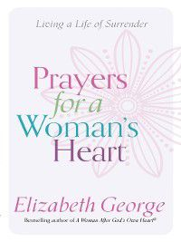 Prayers for a Woman's Heart, Elizabeth George
